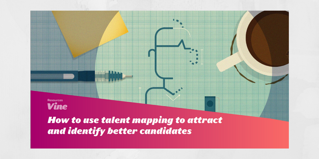 Identify and Attract Better Candidates with Talent Mapping