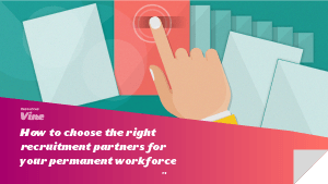 How to Choose the Right Recruitment Partners for Your Permanent Workforce