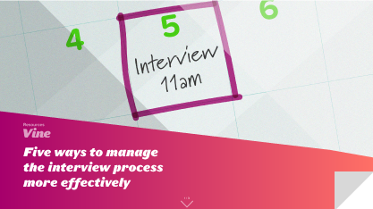 Five Ways to Manage the Interview Process More Effectively