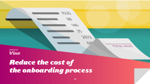 Reduce the Cost of the Onboarding Process